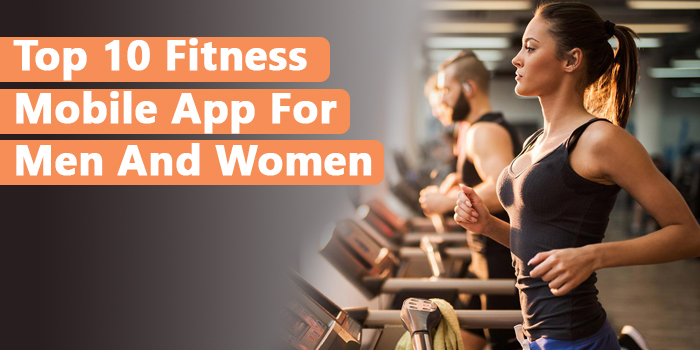 Top 10 Fitness Mobile App For Men And Women